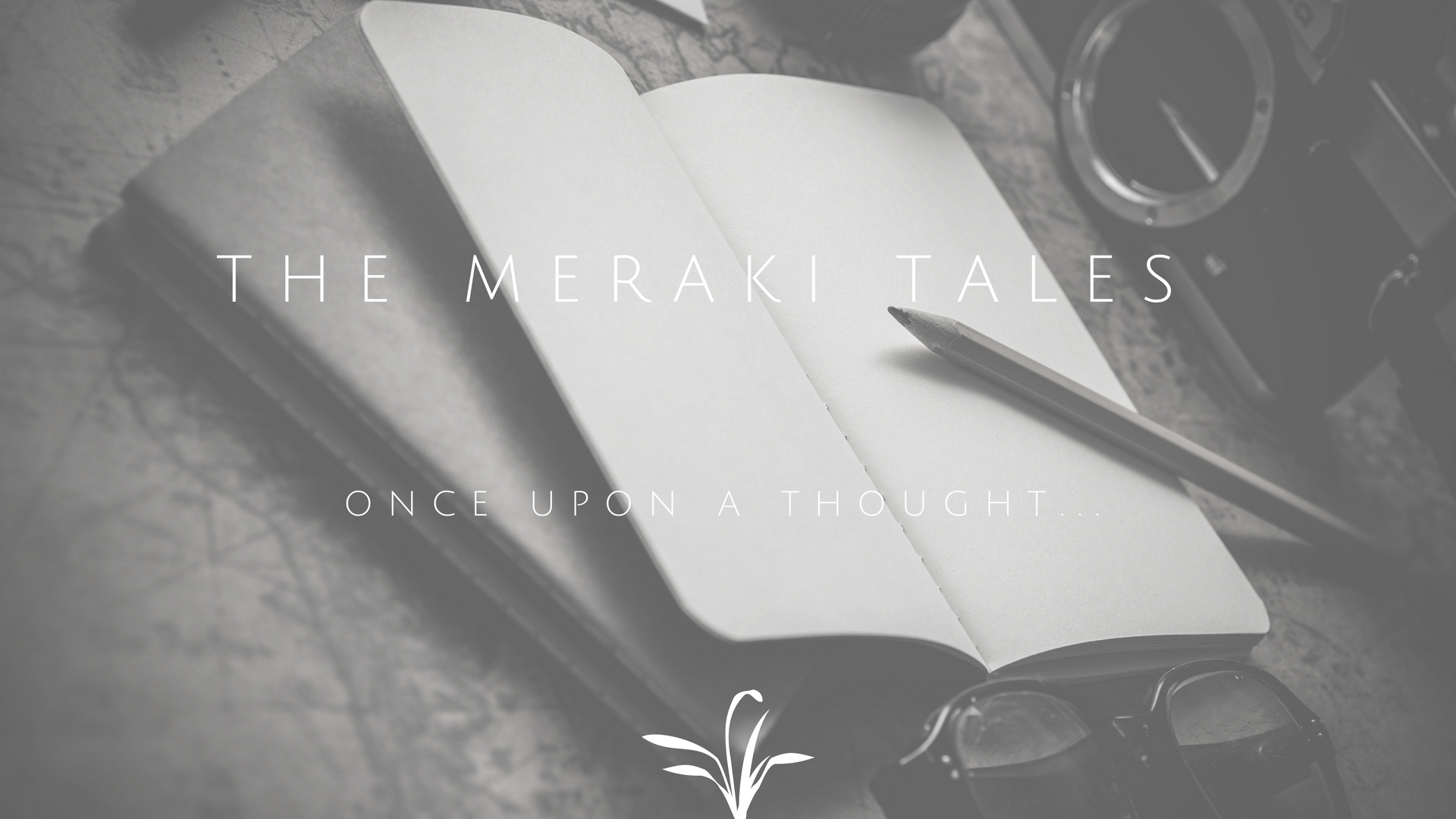 The Meraki Tales